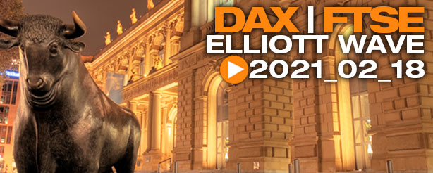 DAX 30, UK 100, Elliott Wave Technical Analysis 18 Feb 2021