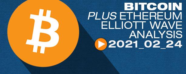 Bitcoin BTC Ethereum ETH Technical Analysis Elliott Wave 24 Feb 2021