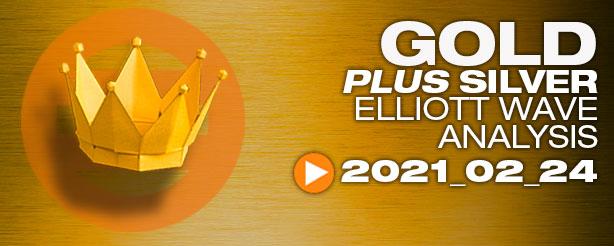 Gold & Silver Technical Analysis Elliott Wave 24 February 2021