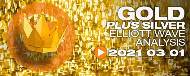 Gold & Silver Technical Analysis Elliott Wave 1 March 2021
