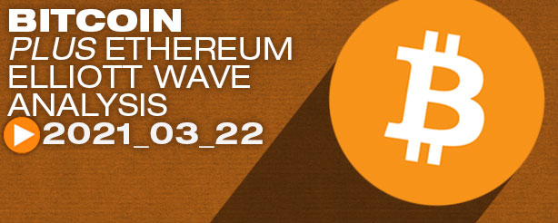 Bitcoin & Ethereum Elliott Wave Analysis, 22 March