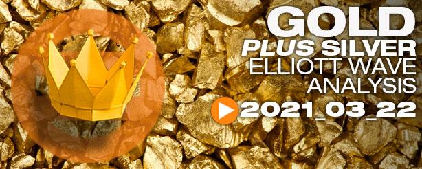 Gold & Silver Elliott Wave Analysis, 22 March