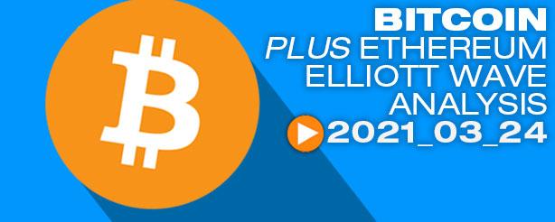 Bitcoin BTC Ethereum ETHUSD Technical Analysis Elliott Wave, 24 March 2021