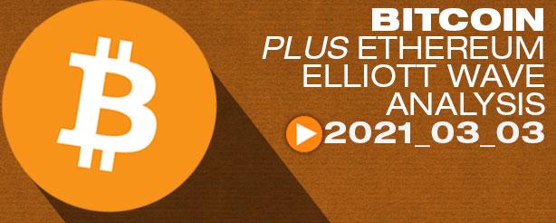 Bitcoin BTC Ethereum ETH Technical Analysis Elliott Wave 3 March 2021
