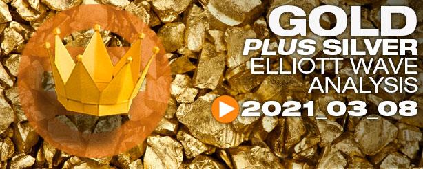 Gold & Silver Technical Analysis Elliott Wave 8 March 2021