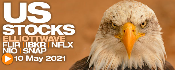 Weekly US Stock Review FLIR, IBKR, NFLX, NIO, SNAP 10 May 2021
