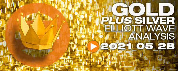 Gold Elliott Wave, Silver Elliott Wave , 28 May