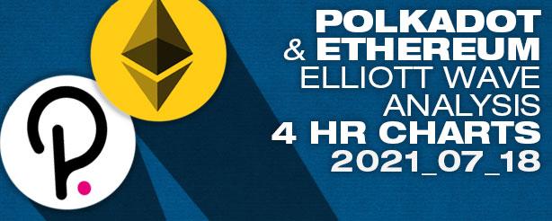 Ethereum PLUS Polkadot Elliott Wave Analysis, 18 July