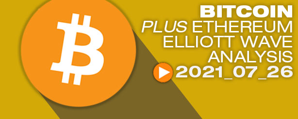 Bitcoin and Ethereum Technical Analysis Elliott Wave, 26 July
