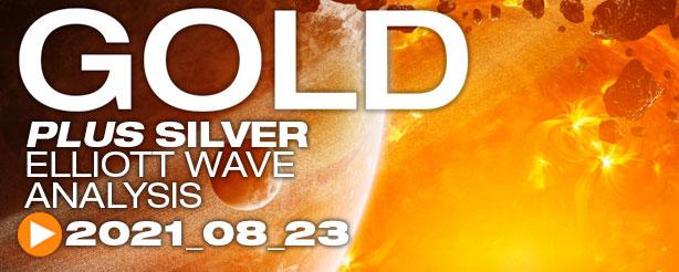 Gold Elliott Wave, Silver Elliott Wave 23 August 2021