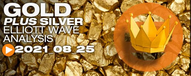 Gold Elliott Wave, Silver Elliott Wave 25 August 2021