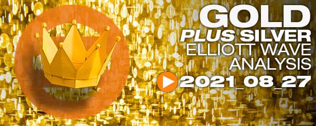 Gold Elliott Wave, Silver Elliott Wave 27 August 2021