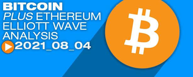 Bitcoin and Ethereum Technical Analysis Elliott Wave Prediction 4 August